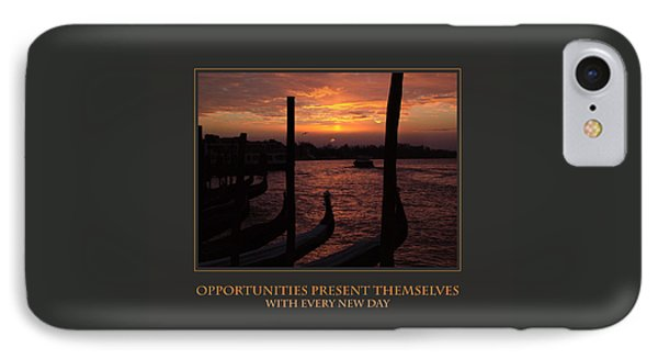 Opportunities Present Themselves With Every New Day IPhone Case by Donna Corless