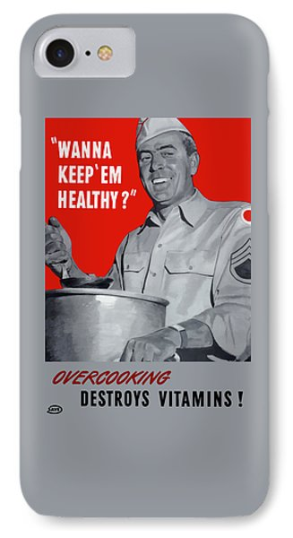 Overcooking Destroys Vitamins IPhone Case by War Is Hell Store
