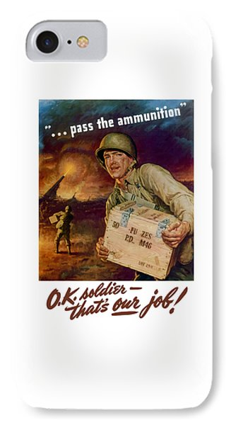 Pass The Ammunition -- Propaganda Poster IPhone Case