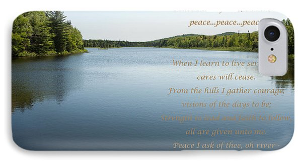 Peace I Ask Of Thee Oh River IPhone Case