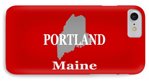 IPhone Case featuring the photograph Portland Maine State City And Town Pride  by Keith Webber Jr