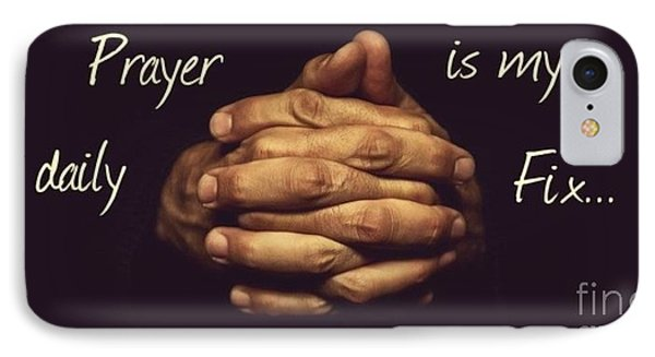 Prayer Is My Daily Fix IPhone Case