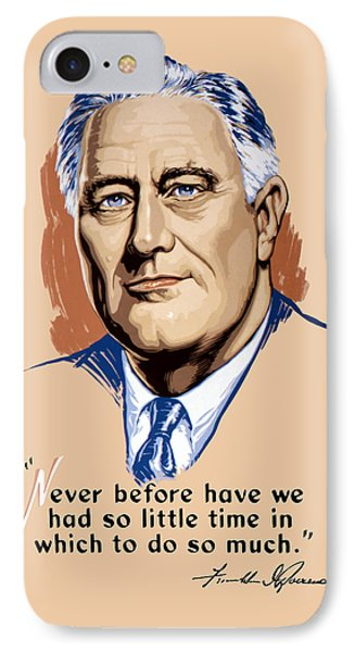 President Franklin Roosevelt And Quote Phone Case by War Is Hell Store
