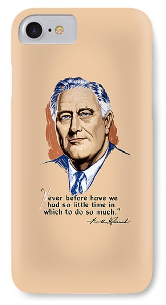 President Franklin Roosevelt And Quote IPhone Case