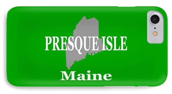 IPhone Case featuring the photograph Presque Isle Maine State City And Town Pride  by Keith Webber Jr
