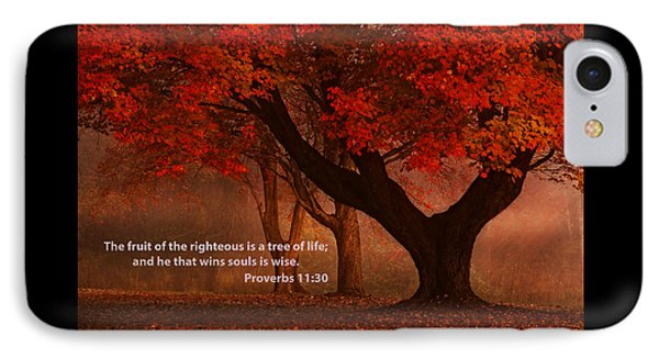 IPhone Case featuring the photograph Proverbs 11 30 Scripture And Picture by Ken Smith