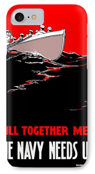 Pull Together Men - The Navy Needs Us Phone Case by War Is Hell Store
