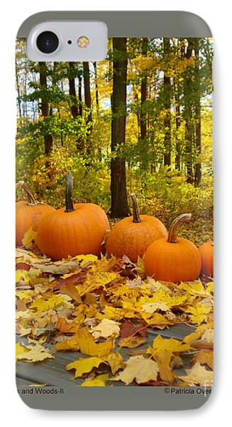 Pumpkins And Woods-ii IPhone Case by Patricia Overmoyer