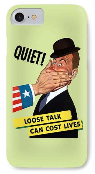 Quiet - Loose Talk Can Cost Lives  IPhone Case