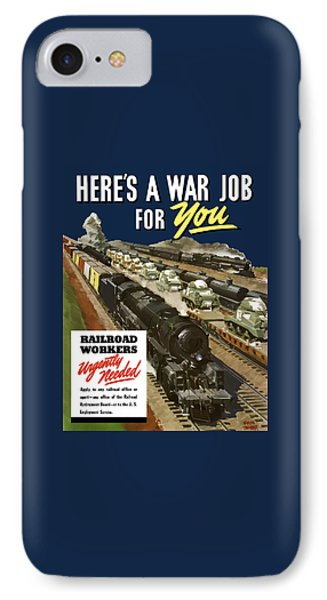 Train iPhone 7 Case - Railroad Workers Urgently Needed by War Is Hell Store