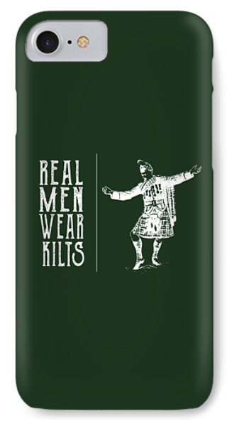 IPhone Case featuring the digital art Real Men Wear Kilts by Heather Applegate