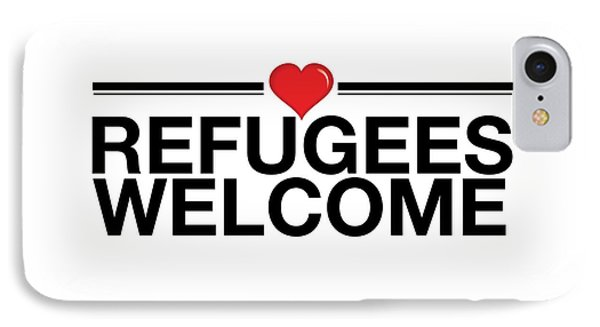Refugees Wecome IPhone Case by Greg Slocum