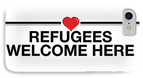 Refugees Welcome Here IPhone Case by Greg Slocum