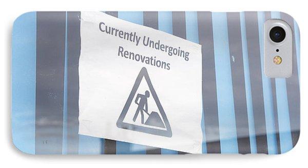 Renovation Notice IPhone Case by Tom Gowanlock