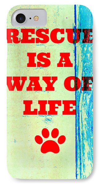 Rescue Is A Way Of Life IPhone Case