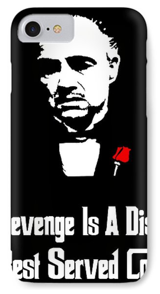 Revenge Is A Dish Best Served Cold - The Godfather Poster IPhone Case by Beautify My Walls