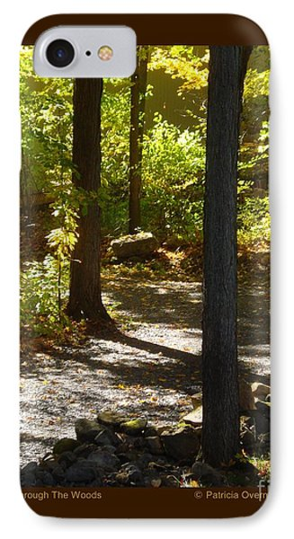 Road Through The Woods IPhone Case by Patricia Overmoyer
