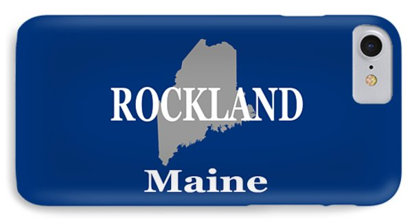 IPhone Case featuring the photograph Rockalnd Maine State City And Town Pride  by Keith Webber Jr