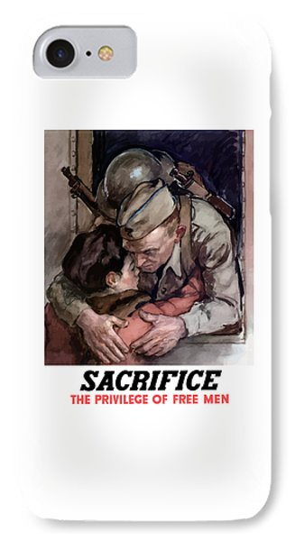 Sacrifice - The Privilege Of Free Men IPhone Case by War Is Hell Store
