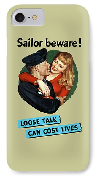 Sailor Beware - Loose Talk Can Cost Lives IPhone Case by War Is Hell Store