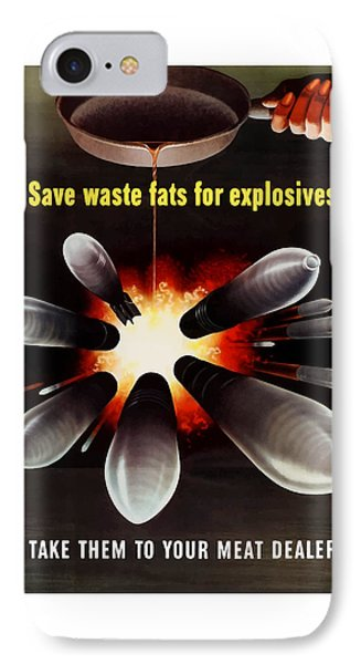 Save Waste Fats For Explosives Phone Case by War Is Hell Store