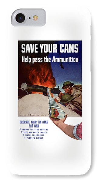 Save Your Cans - Help Pass The Ammunition IPhone Case by War Is Hell Store