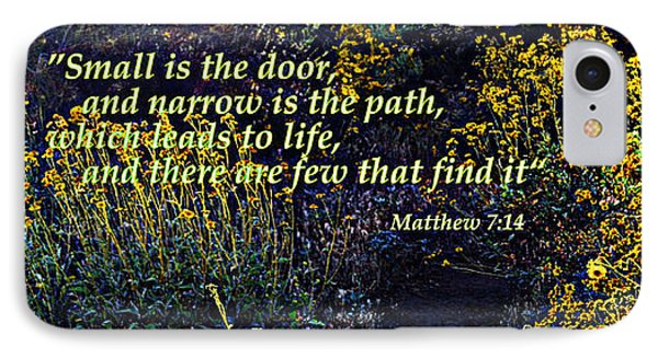 IPhone Case featuring the photograph Scripture - Matthew 7 Verse 14 by Glenn McCarthy Art and Photography
