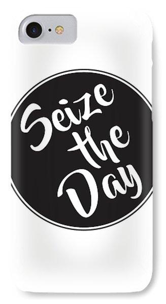 Seize The Day - Carpe Diem IPhone Case