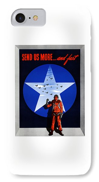 Send Us More And Fast -- Ww2  IPhone Case by War Is Hell Store