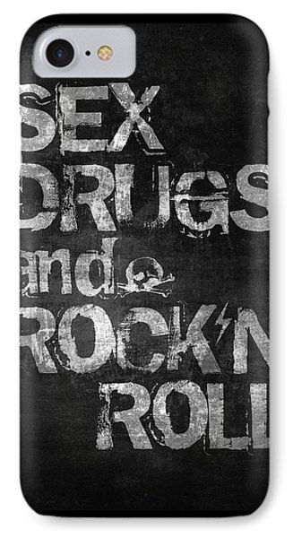 Sex Drugs And Rock N Roll IPhone 7 Case
