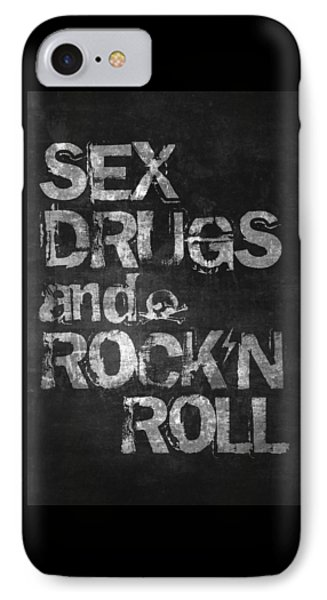 Sex Drugs And Rock N Roll IPhone Case by Taylan Apukovska