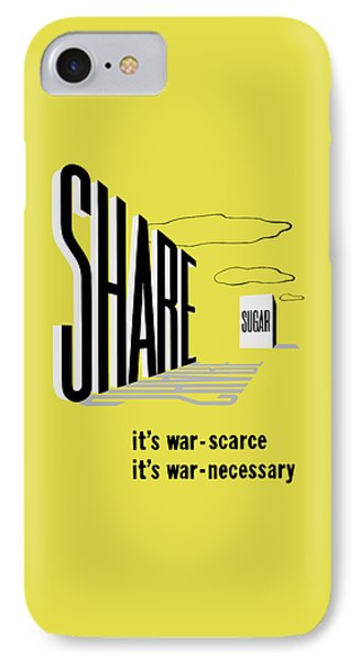 Share Sugar - It's War Scarce Phone Case by War Is Hell Store