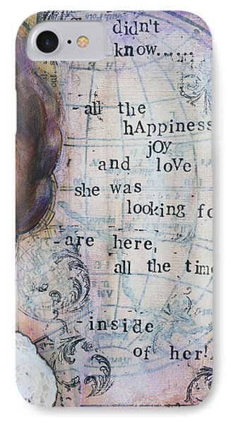 IPhone Case featuring the mixed media She Didn't Know - Inspirational Spiritual Mixed Media Art by Stanka Vukelic