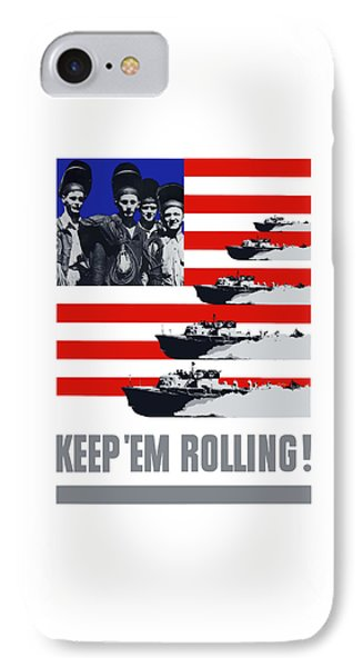 Ships -- Keep 'em Rolling IPhone Case by War Is Hell Store