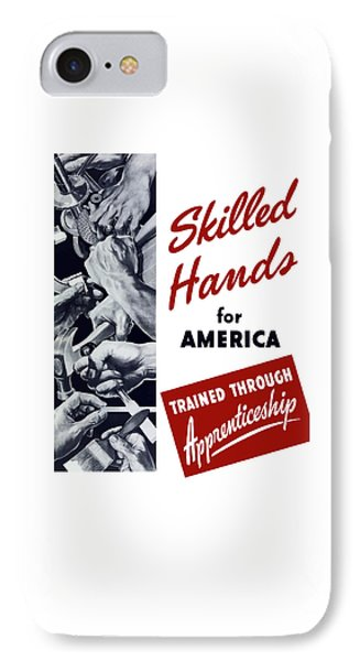 Skilled Hands For America Phone Case by War Is Hell Store