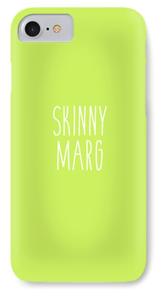 Skinny Marg IPhone 7 Case