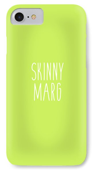 Skinny Marg IPhone Case by Cortney Herron