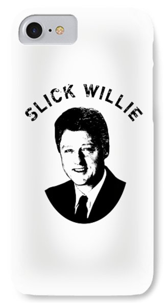 Slick Willie - Bill Clinton IPhone Case by War Is Hell Store