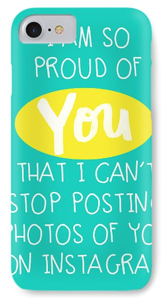 So Proud Of You- Blue IPhone Case