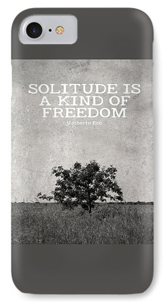 Solitude Is Freedom IPhone Case by Inspired Arts