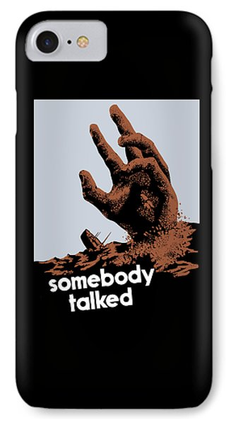 Somebody Talked - Ww2 IPhone Case by War Is Hell Store