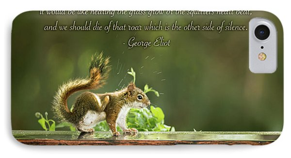 IPhone Case featuring the photograph Squirrel's Heart Beat-george Eliot by Onyonet  Photo Studios