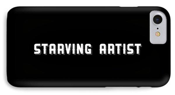 Starving Artist Tee 1 IPhone Case by Edward Fielding