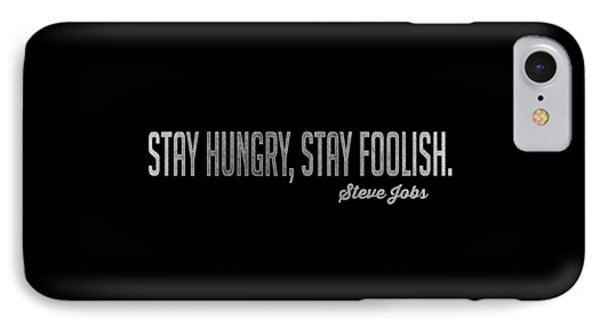 Stay Hungry Stay Foolish Steve Jobs Tee IPhone Case by Edward Fielding