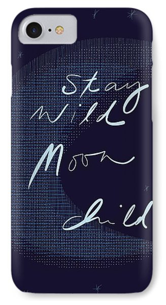 Stay Wild Moon Child IPhone Case by Marianna Mills