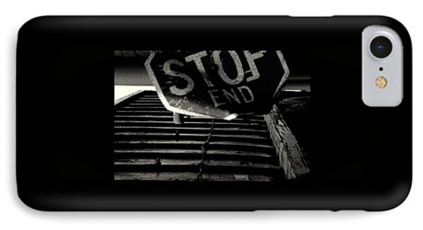 Stop End IPhone Case by David Gilbert