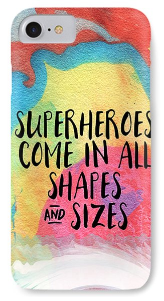 Superheroes- Inspirational Art By Linda Woods IPhone 7 Case by Linda Woods