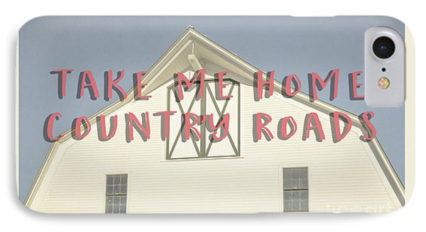 IPhone Case featuring the photograph Take Me Home Country Roads by Edward Fielding