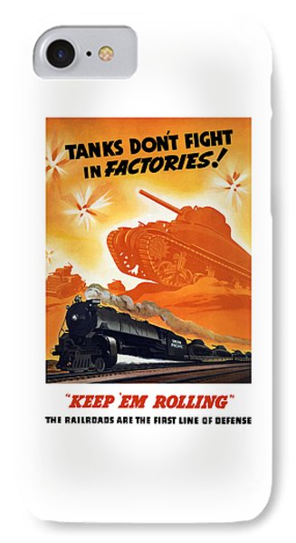 Tanks Don't Fight In Factories IPhone Case by War Is Hell Store