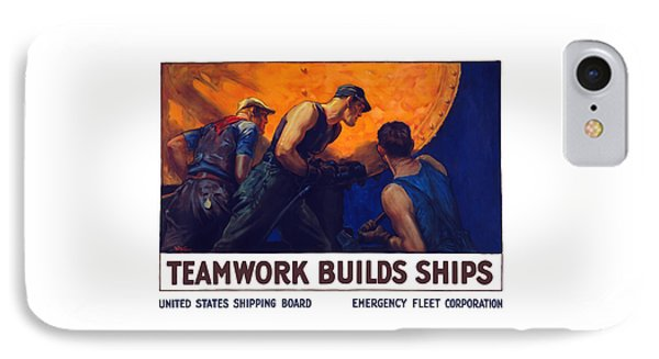 Teamwork Builds Ships IPhone Case